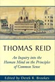 Thomas Reid: Thomas Reid, an Inquiry into the Human Mind: On the Principles of Common Sense (The Edinburgh edition of Thomas Reid)