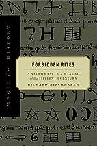 Forbidden Rites: A Necromancer's Manual of…