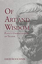 Of Art and Wisdom: Plato's Understanding of…