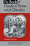 De Pizan, Christine: The Book of Deeds of Arms and of Chivalry: By Christine de Pizan