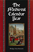 The Medieval Calendar Year by Bridget Ann…