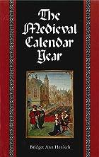 The Medieval Calendar Year by Bridget Ann…