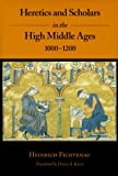 Fichtenau, Heinrich: Heretics and Scholars in the High Middle Ages, 1000-1200