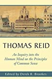 Brookes, Derek R.: Thomas Reid: An Inquiry into the Human Mind on the Principles of Common Sense