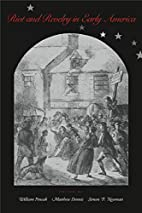 Riot and Revelry in Early America by William…