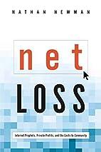 Net Loss: Internet Prophets, Private…