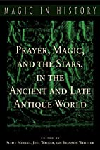Prayer, Magic, and the Stars in the Ancient…
