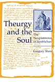 Shaw, Gregory: Theurgy and the Soul: The Neoplatonism of Iamblichus