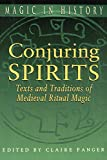 Kieckhefer, Richard: Conjuring Spirits: Texts and Traditions of Medieval Ritual Magic