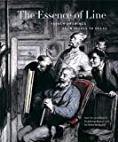 Johnston, William R.: The Essence Of Line: French Drawings From Ingres To Degas