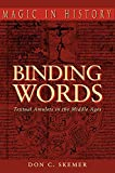 Skemer, Don C.: Binding Words: Textual Amulets in the Middle Ages
