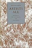 Raffel, Burton: Artists All: Creativity, the University, and the World