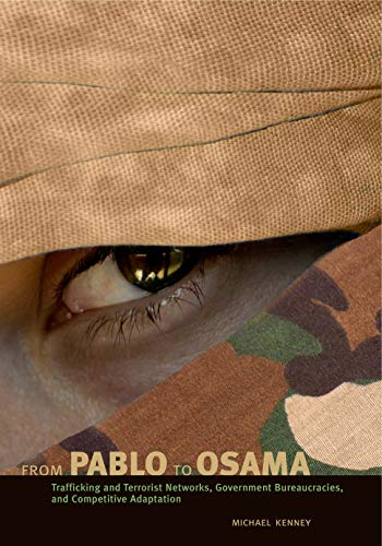 from-pablo-to-osama-trafficking-and-terrorist-networks-government-bureaucracies-and-competitive-adaptation