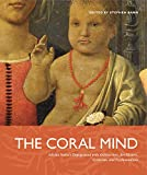 Stephen Bann: The Coral Mind: Adrian Stokes's Engagement with Art History, Criticism, Architecture, and Psychoanalysis