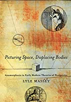 Picturing Space, Displacing Bodies:…
