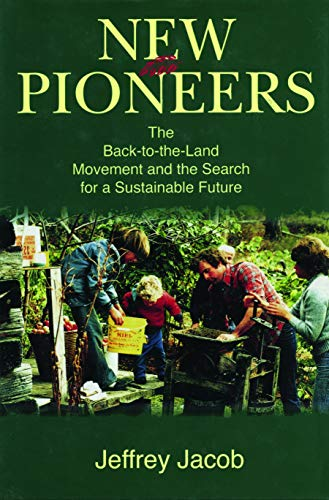 new-pioneers-the-back-to-the-land-movement-and-the-search-for-a-sustainable-future