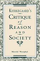 Kierkegaard's Critique of Reason and…