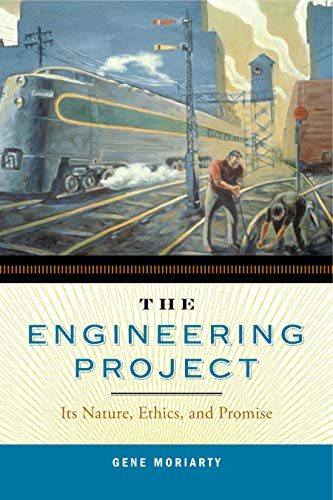 the-engineering-project-its-nature-ethics-and-promise