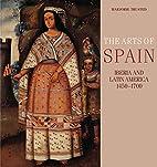 The Arts of Spain: Iberia and Latin America…