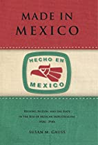 Made in Mexico: Regions, Nation, and the…