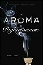 The Aroma of Righteousness: Scent and…