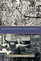 How Books Came to America: The Rise of the…