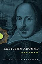 Religion around Shakespeare by Peter Iver…