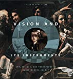 Vision and Its Instruments: Art, Science,…