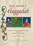 The Monk's Haggadah: A Fifteenth-Century…