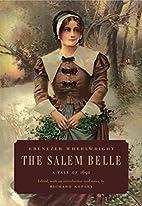 The Salem Belle: A Tale of 1692 by Ebenezer…