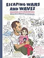 Escaping Wars and Waves: Encounters with…