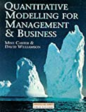 Carter, Mike: Quantitative Modelling for Management and Business: A Problem-Centered Approach