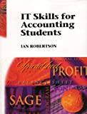 Robertson, Ian: Information Technology Skills for Accounting Students: Microsoft Excel Worksheets, Graphics & Charts