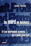 Luesby, Jenny: The Word on Business: It's an Information Economy. Be a Smart Informer