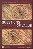 Black, Andrew: Questions Of Value: Master The Latest Developments In Value-based Management, Investment & Regulation