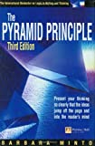 Minto, Barnara: The Pyramid Principle: Logic in Writing and Thinking