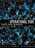 Alexander, Carol: Operational Risk: Regulation, Analysis and Management
