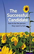 The Successful Candidate: How to Be the…