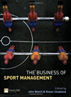The Business of Sport Management by John…