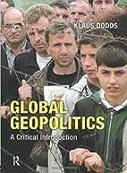 Global geopolitics : a critical introduction…
