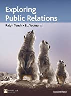 Exploring Public Relations by Ralph Tench