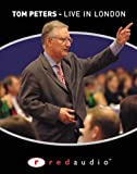 Peters, Tom: Tom Peters, Live in London