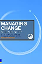 Managing Change Step by Step: All You Need…