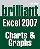 Michael Alexander: Brilliant Microsoft Excel 2007 Charts and Graphs (Brilliant Excel Solutions)