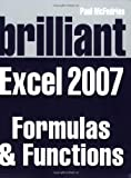 McFedries, Paul: Brilliant Microsoft Excel 2007 Formulas And Functions (Brilliant Excel Solutions)