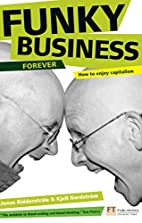 Funky Business Forever: How to Enjoy…