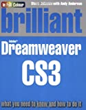 Johnson, Steve: Brilliant Adobe Dreamweaver CS3: What You Need to Know and How to Do It
