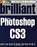 Johnson, Steve: Brilliant Photoshop CS3:What you need to know and how to do it: What You Need to Know and How to Do It