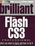 Johnson, Steve: Brilliant Adobe Flash CS3 Professional: What You Need to Know and How to Do It
