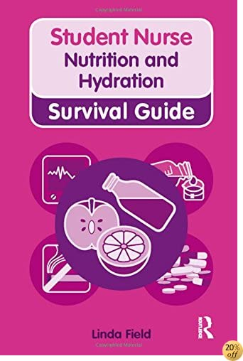 TNutrition and Hydration (Nursing and Health Survival Guides)